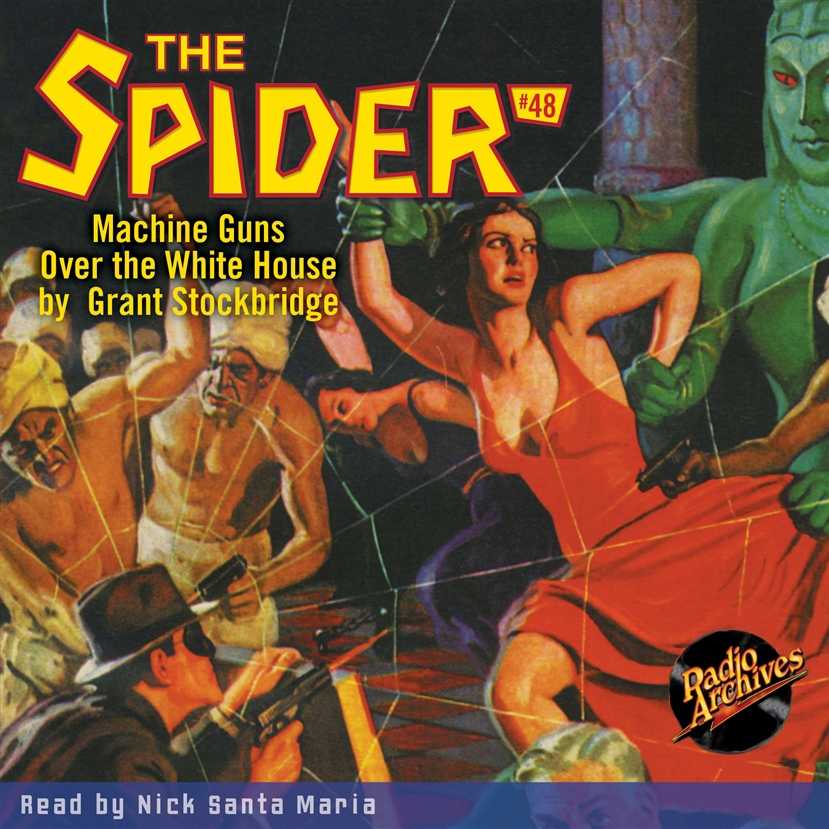 Printable Spider #48, The: Machine Guns Over the White House Audiobook Cover Art