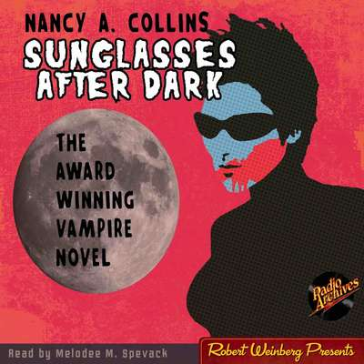 Sunglasses After Dark Audiobook, by Nancy A. Collins