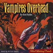 Vampires Overhead Audiobook, by Alan Hyder