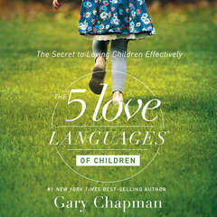The 5 Love Languages of Children Audiobook, by Gary Chapman, Ross Campbell