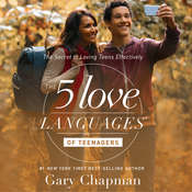 The 5 Love Languages of Teenagers: The Secret to Loving Teens Effectively Audiobook, by Gary Chapman