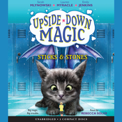 Upside-Down Magic, Book 2: Sticks & Stones, by Emily Jenkins, Lauren Myracle, Sarah Mlynowski