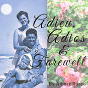 Adieu,  Adios & Farewell Audiobook, by Albert Russo