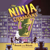 The Ninja Librarians: Sword in the Stacks Audiobook, by Jen Swann Downey