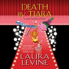 Death by Tiara: A Jaine Austen Mystery Audiobook, by Laura Levine