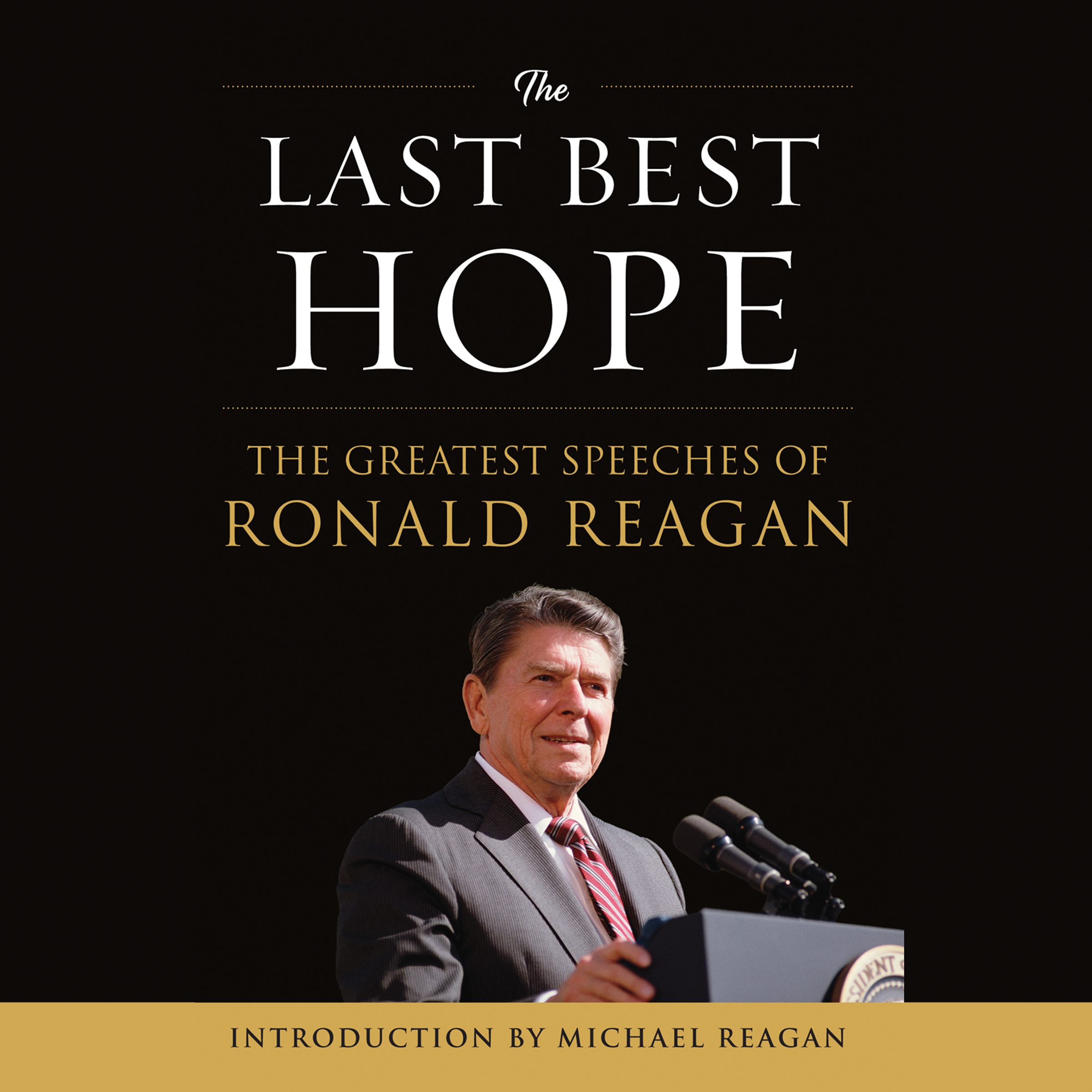 Printable The Last Best Hope: The Greatest Speeches of Ronald Reagan Audiobook Cover Art