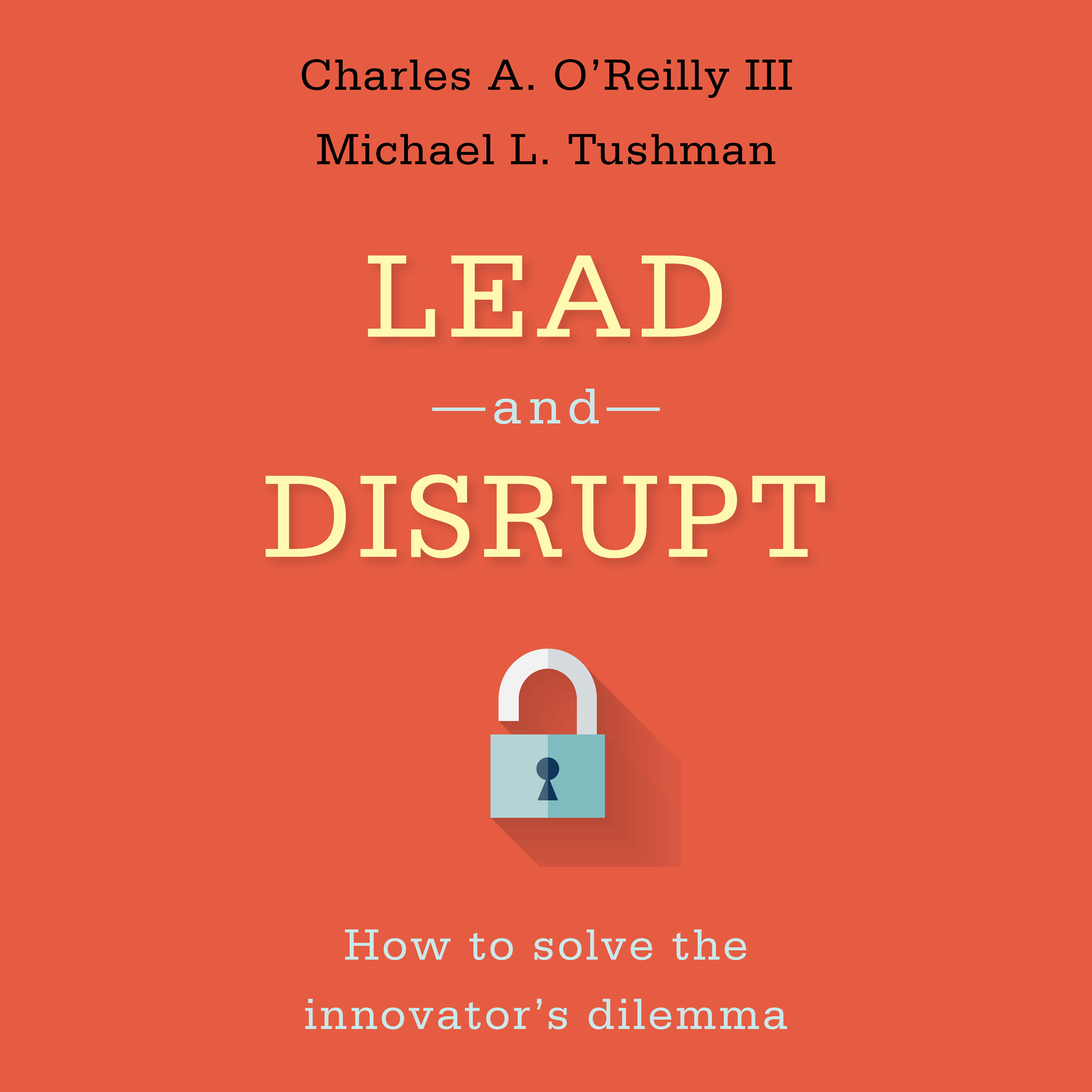 Printable Lead and Disrupt: How to Solve the Innovator's Dilemma Audiobook Cover Art