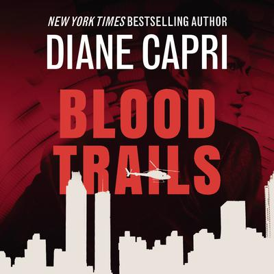 Blood Trails Audiobook, by Diane Capri