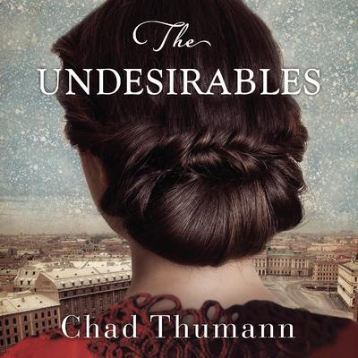 The Undesirables Audiobook, by Chad Thumann