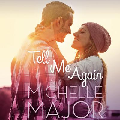 Tell Me Again Audiobook, by Michelle Major
