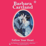 Follow Your Heart Audiobook, by Barbara Cartland