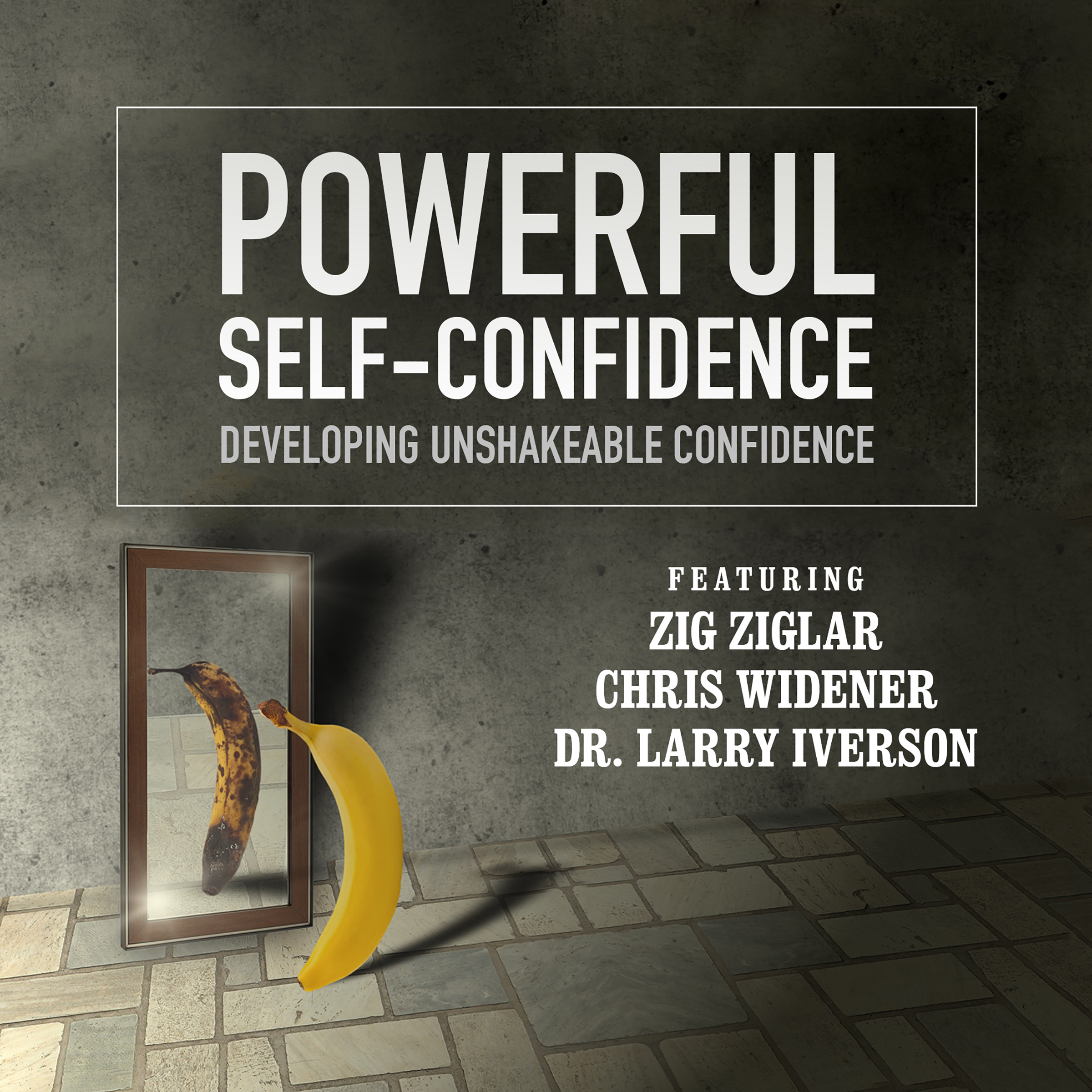 Printable Powerful Self-Confidence: Developing Unshakeable Confidence Audiobook Cover Art