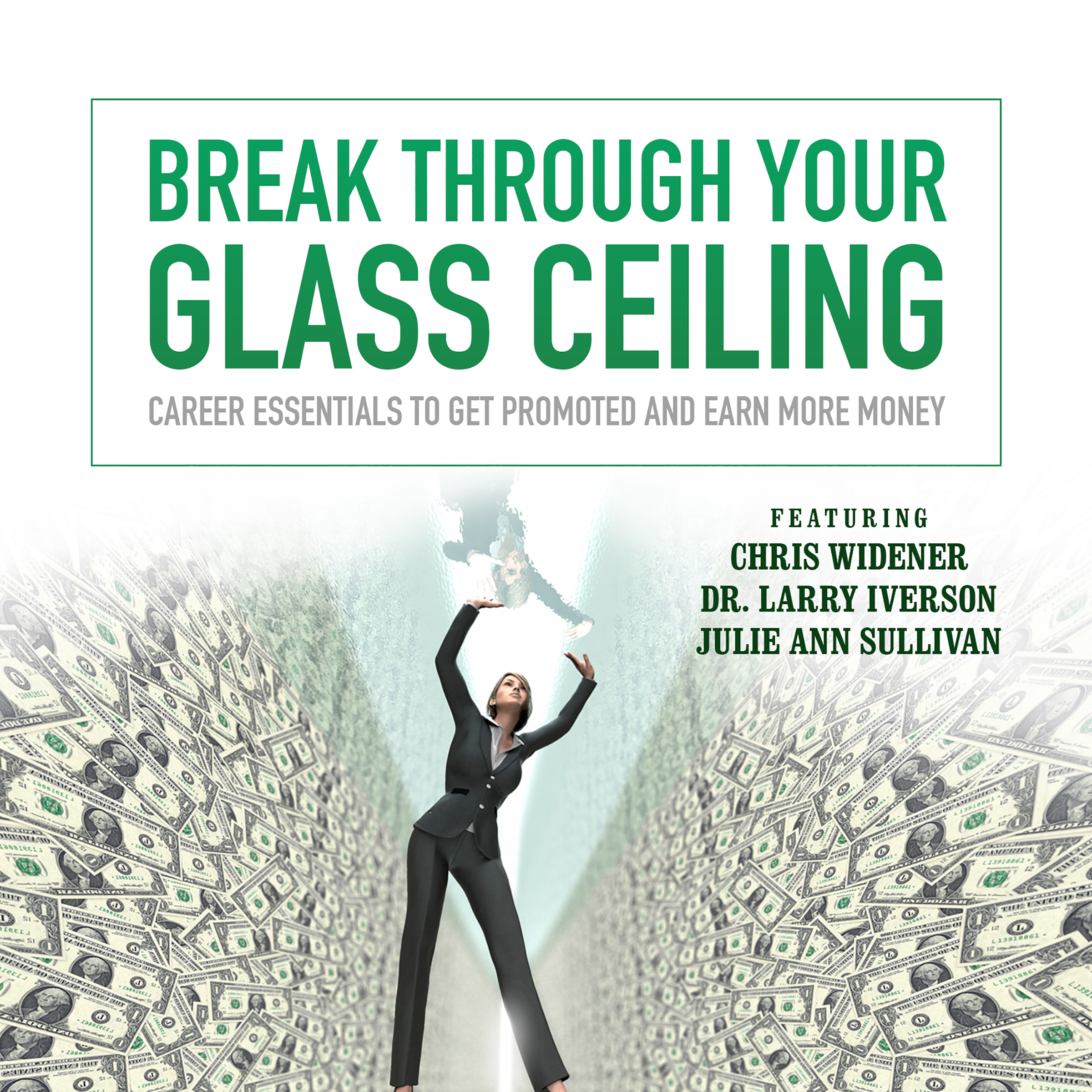 Printable Break through Your Glass Ceiling: Career Essentials to Get Promoted and Earn More Money Audiobook Cover Art
