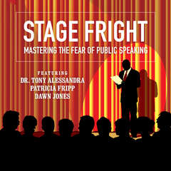 Stage Fright: Mastering the Fear of Public Speaking  Audiobook, by Dianna Booher, Tony Alessandra, Patricia Fripp, Vanna Novak