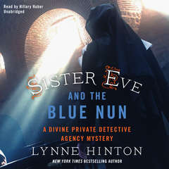 Sister Eve and the Blue Nun: A Divine Private Detective Agency Mystery Audiobook, by Lynne Hinton