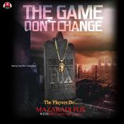 The Game Don't Change Audiobook, by Mazaradi Fox