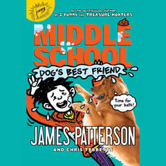 Middle School: Dogs Best Friend Audiobook, by Chris Tebbetts, James Patterson