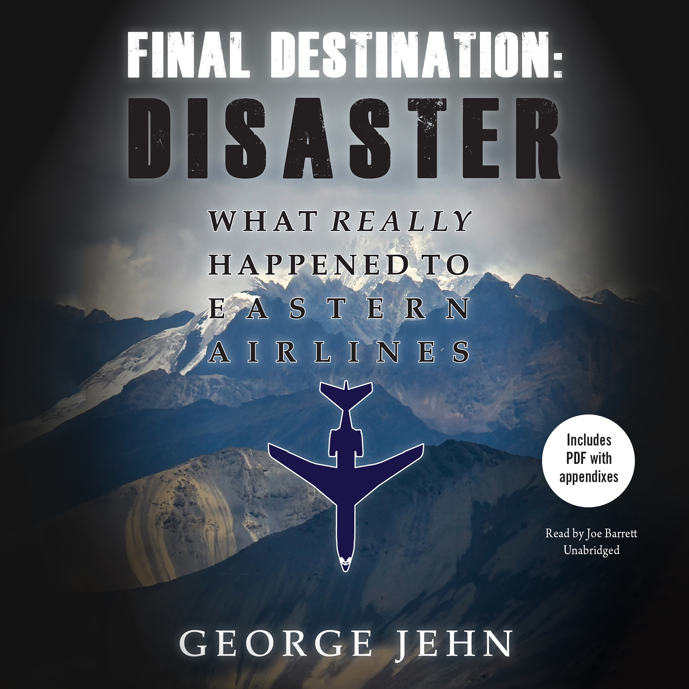 Printable Final Destination: Disaster: What Really Happened to Eastern Airlines Audiobook Cover Art
