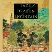 Jade Dragon Mountain: A Mystery, by Elsa Hart