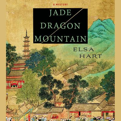 Jade Dragon Mountain: A Mystery Audiobook, by Elsa Hart