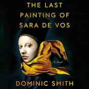 The Last Painting of Sara de Vos: A Novel Audiobook, by Dominic Smith