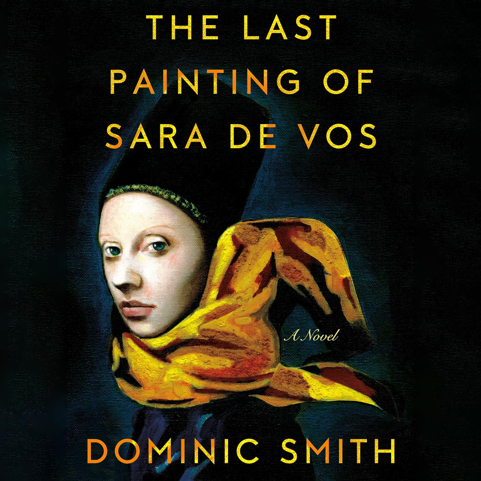 Printable The Last Painting of Sara de Vos: A Novel Audiobook Cover Art