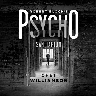 Robert Blochs Psycho: Sanitarium Audiobook, by Chet Williamson
