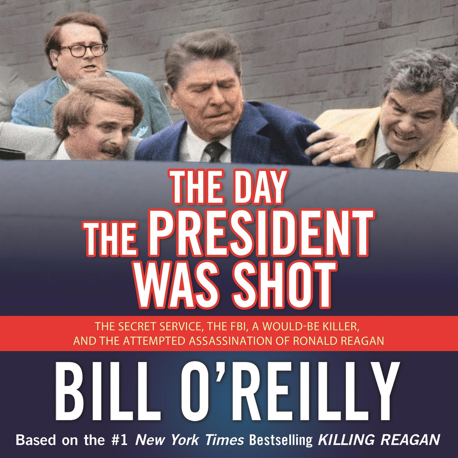 Printable The Day the President Was Shot: The Secret Service, the FBI, a Would-Be Killer, and the Attempted Assassination of Ronald Reagan Audiobook Cover Art