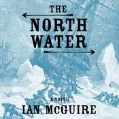The North Water: A Novel, by Ian McGuire