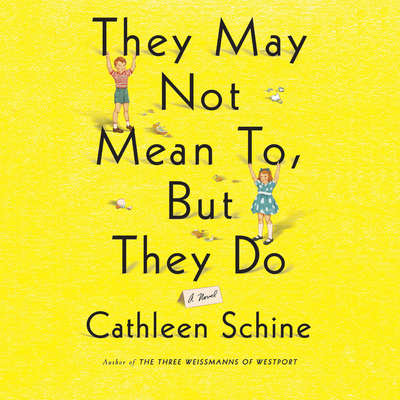 They May Not Mean To, But They Do: A Novel Audiobook, by Cathleen Schine