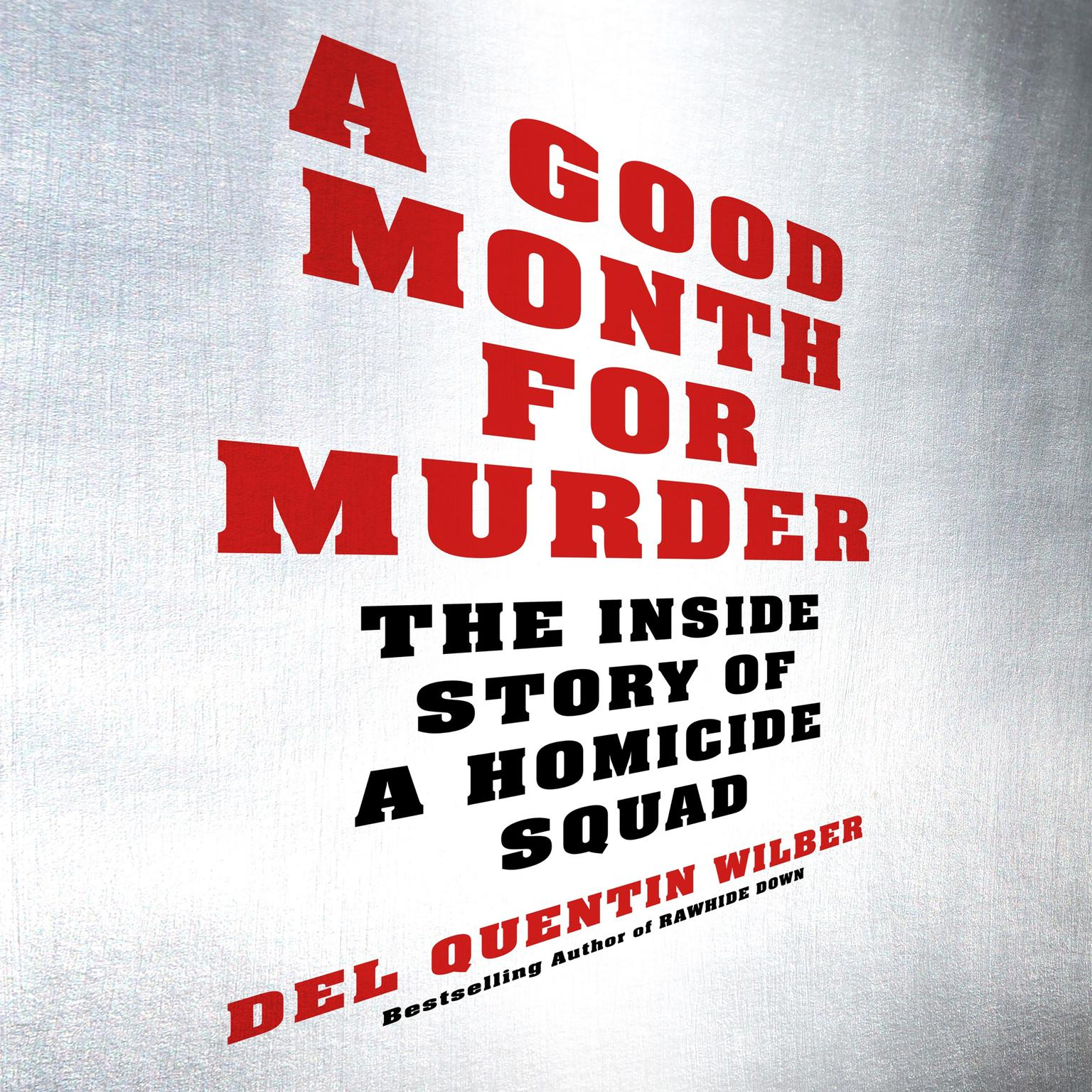 Printable A Good Month for Murder: The Inside Story of a Homicide Squad Audiobook Cover Art