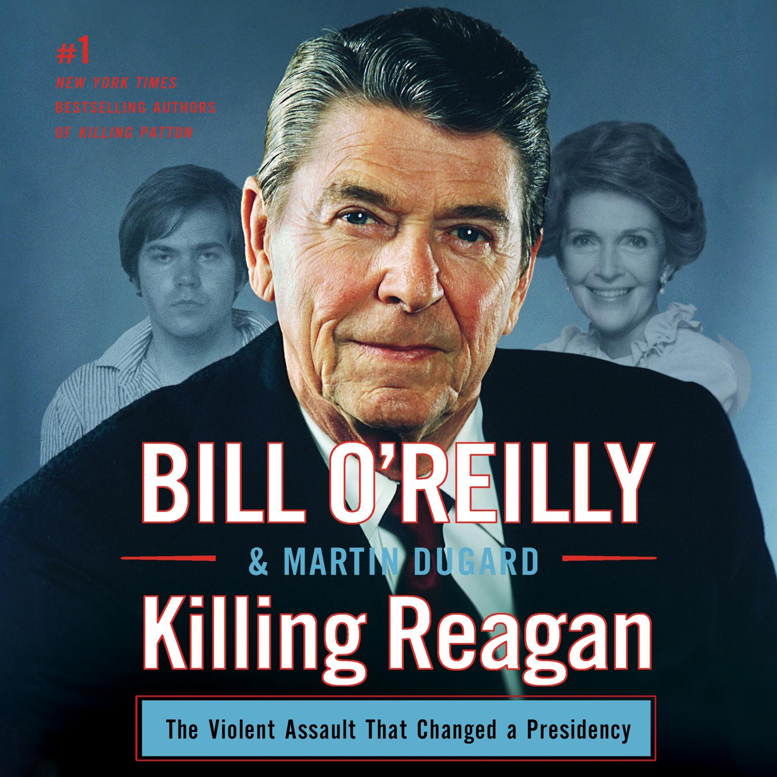 Printable Killing Reagan: The Violent Assault that Changed a Presidency Audiobook Cover Art