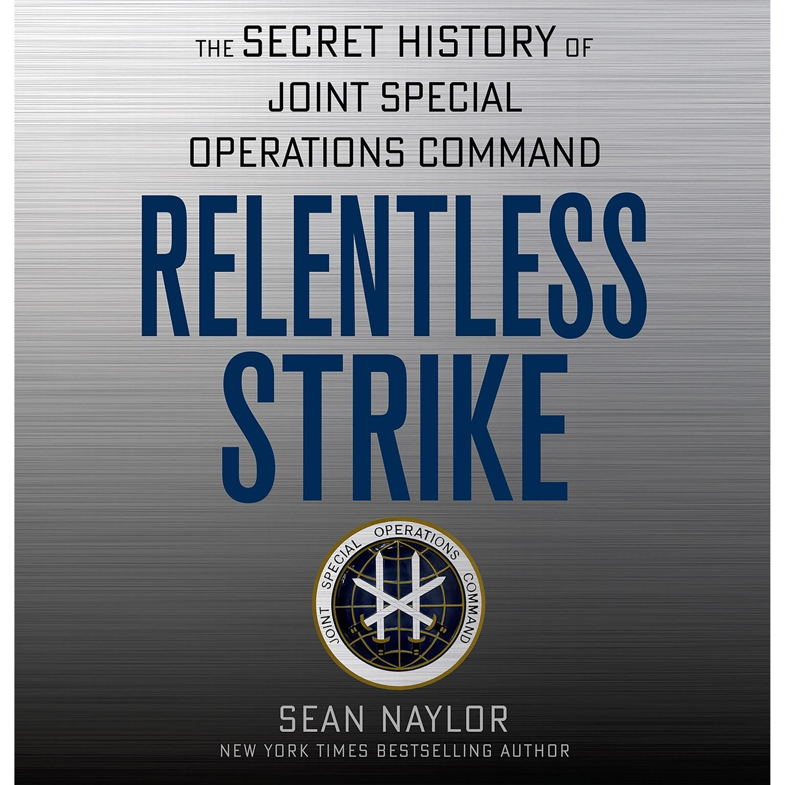 Printable Relentless Strike: The Secret History of Joint Special Operations Command Audiobook Cover Art