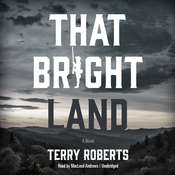 That Bright Land Audiobook, by Terry Roberts