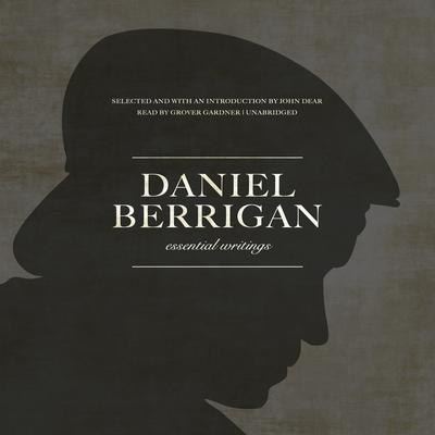 Daniel Berrigan:  Essential Writings Audiobook, by Daniel Berrigan