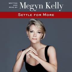 Settle for More Audiobook, by Megyn Kelly
