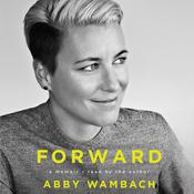Forward: A Memoir Audiobook, by Abby Wambach