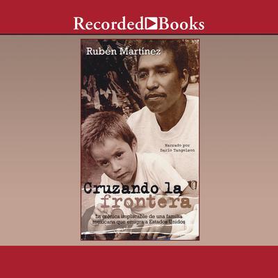 Cruzando la frontera Audiobook, by Rubén Martínez