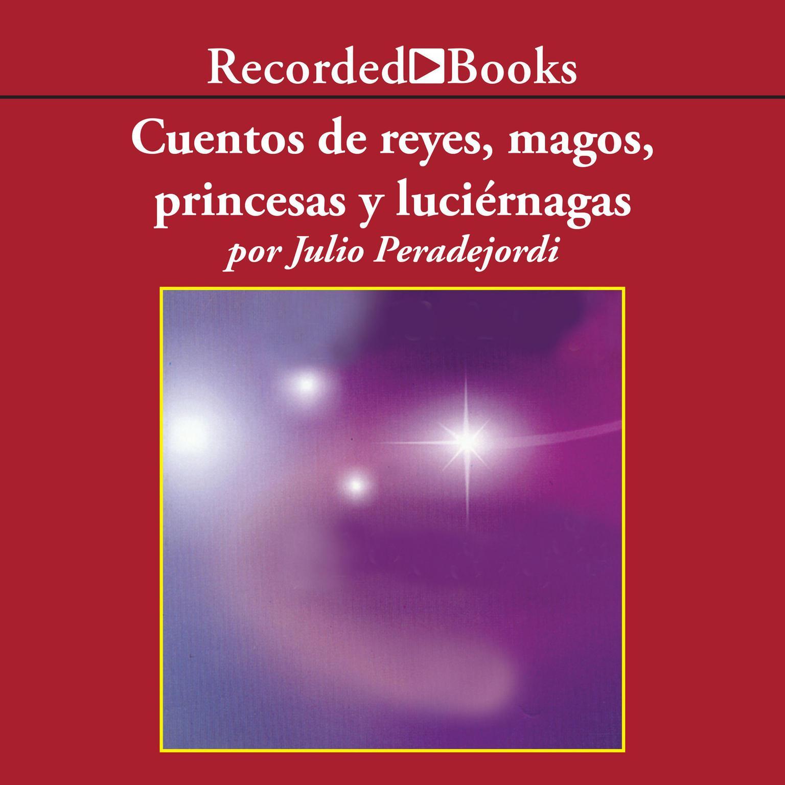 Printable Cuentos de reyes, magos, princesas y luciernagas Audiobook Cover Art