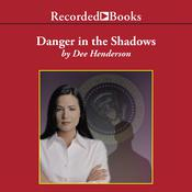 Danger in the Shadows, by Dee Henderson