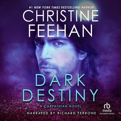 Dark Destiny Audiobook, by Christine Feehan
