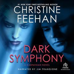 Dark Symphony Audiobook, by Christine Feehan