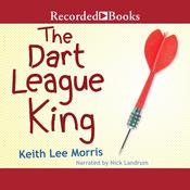 The Dart League King Audiobook, by Keith Lee Morris
