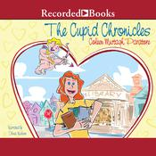 The Cupid Chronicles, by Coleen Murtagh Paratore