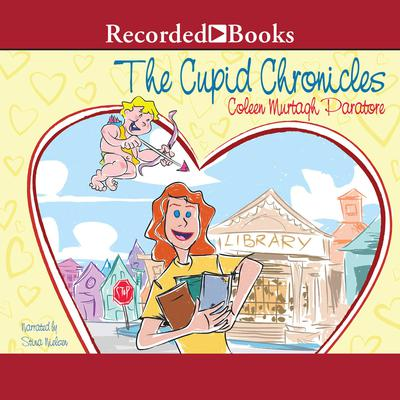 The Cupid Chronicles Audiobook, by Coleen Murtagh Paratore