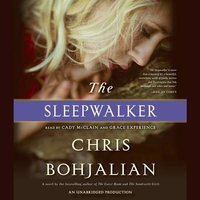 The Sleepwalker: A Novel Audiobook, by Chris Bohjalian