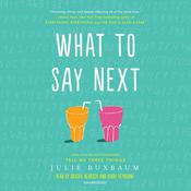 What to Say Next Audiobook, by Julie Buxbaum