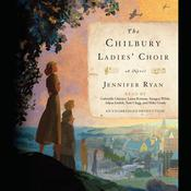 The Chilbury Ladies Choir: A Novel, by Jennifer Ryan
