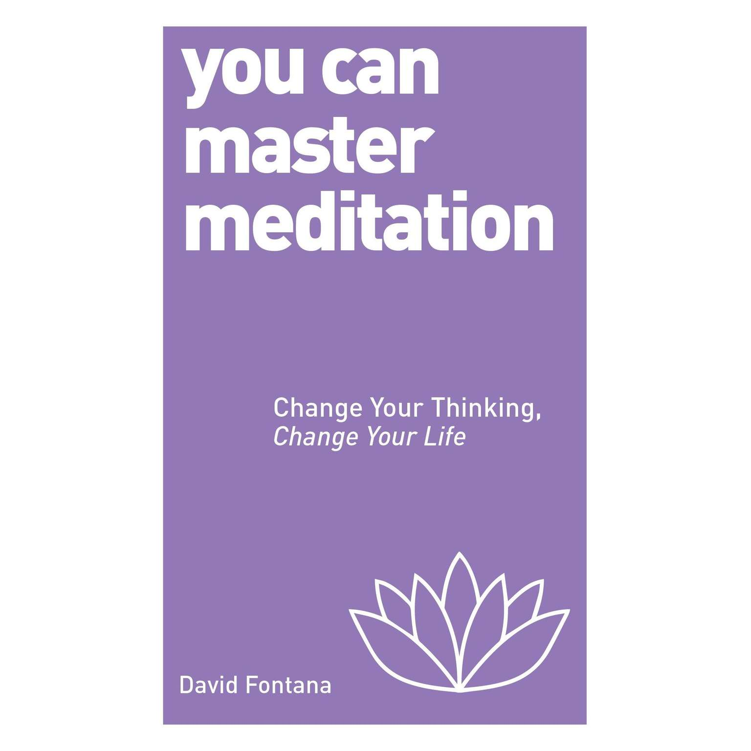 Printable You Can Master Meditation: Change Your Mind, Change Your Life Audiobook Cover Art