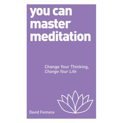 You Can Master Meditation: Change Your Mind, Change Your Life Audiobook, by David Fontana